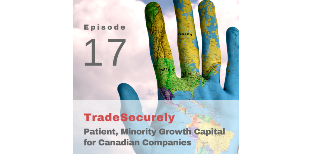 Episode 17: Patient, Minority Growth Capital for Canadian Companies