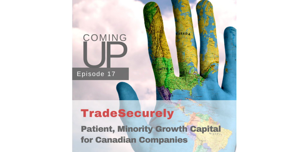 Podcast Preview: Patient, Minority Growth Capital for Canadian Companies