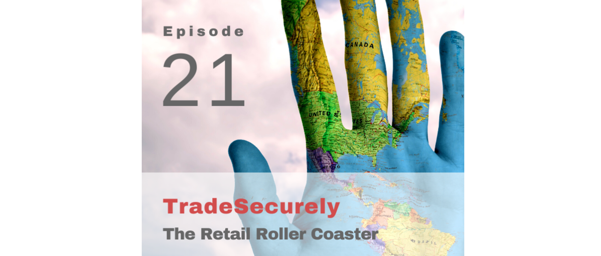 TradeSecurely Podcast 21: The Retail Roller Coaster